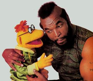 'Cause Mr. T says so . . .